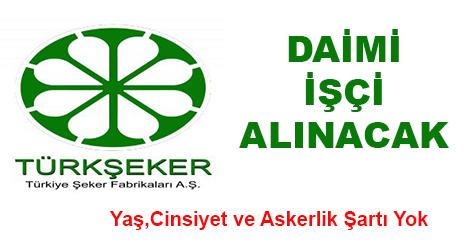 Türkiye Şeker Fabrikaları Genel Müdürlüğü İşçi Alımı Yapacak