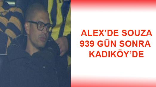 Alex 938 gün sonra Kadıköy'de!