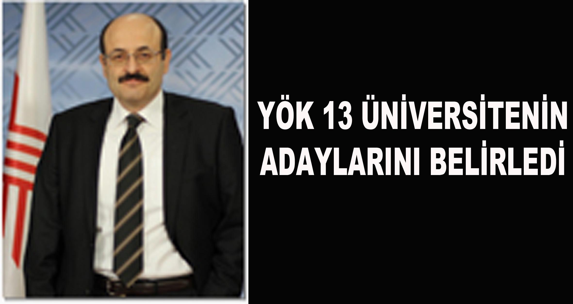 YÖK 13 Üniversitenin Rektör Adaylarını Belirledi