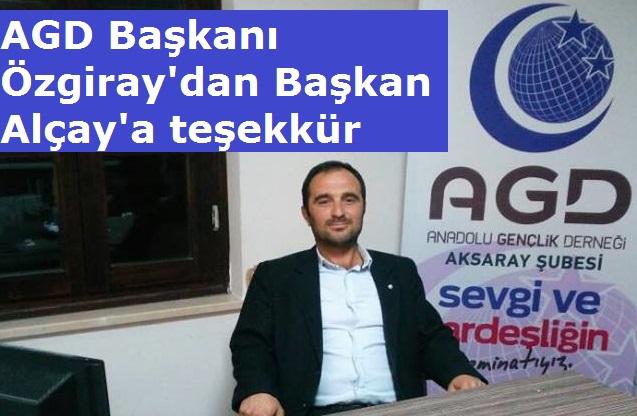 """AGD Başkanı Mahmut Özgiray'dan, """"Başkan Alçay'a teşekkür"""""""