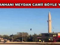 Sultanhanı Meydan Camii Minaresi böyle Yıkıldı