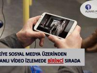 Türkiye Sosyal Medya Üzerinden Canlı Video İzlemede Birinci Sırada